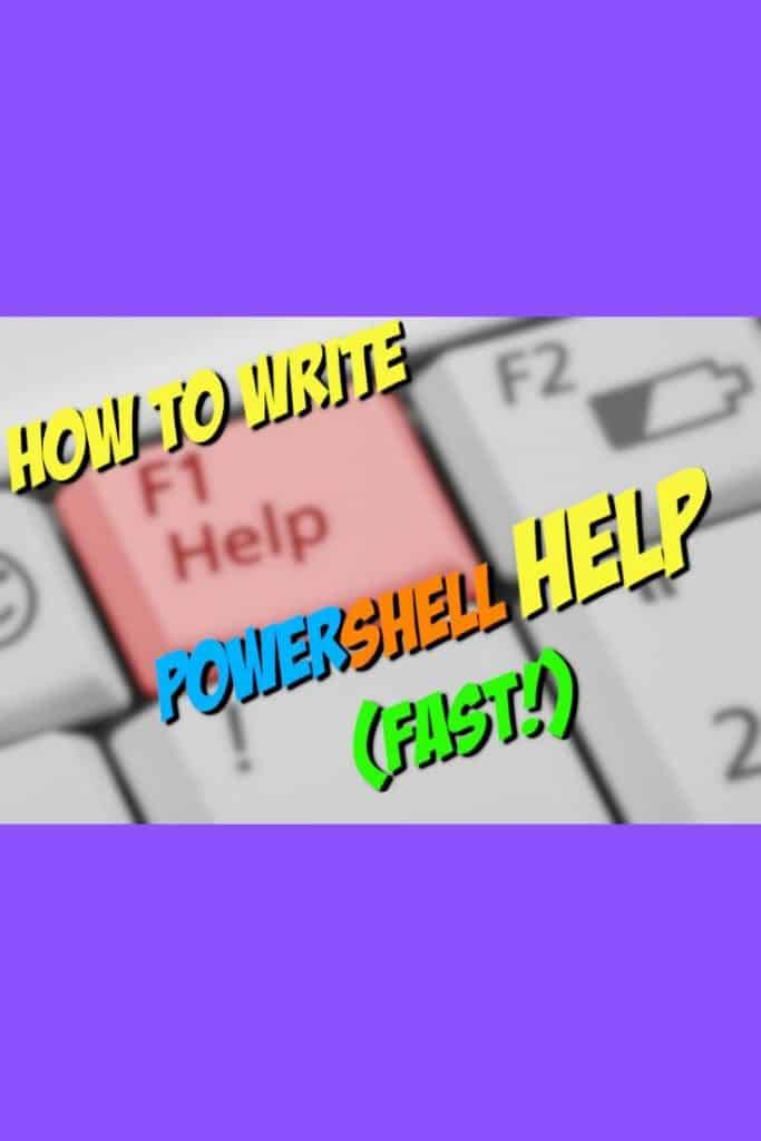 How To Write PowerShell Function's Or CmdLet's Help (Fast)